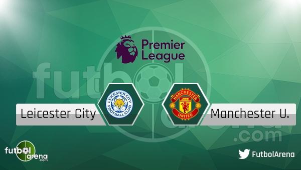 Leicester City - Manchester United maçı saat kaçta, hangi kanalda?