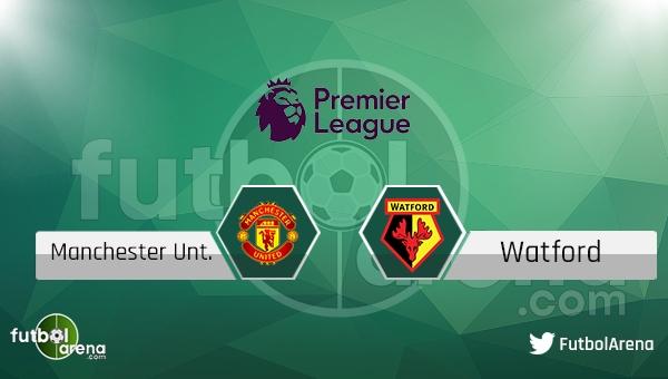 Manchester United - Watford maçı saat kaçta hangi kanalda?