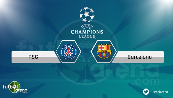 Paris Saint Germain - Barcelona maçı saat kaçta, hangi kanalda? (PSG Barca canlı izle)