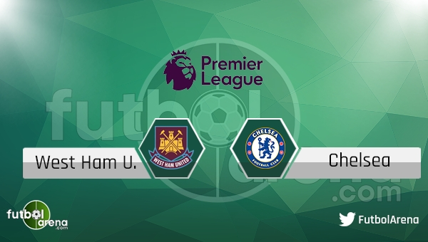 West Ham United - Chelsea maçı saat kaçta, hangi kanalda?