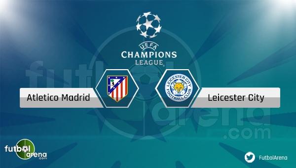Atletico Madrid - Leicester City maçı saat kaçta, hangi kanalda? (Atletico Madrid Leicester City şifresiz nasıl izlerim?)