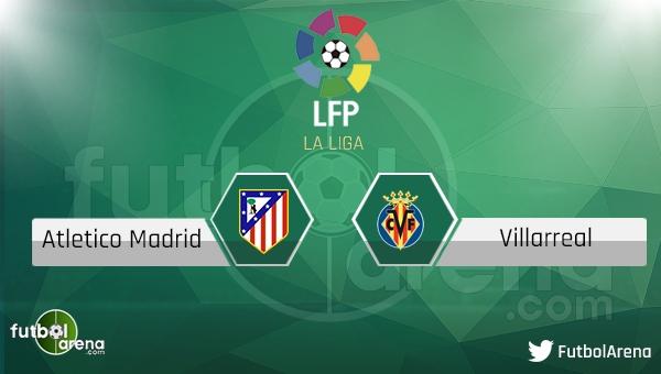 Atletico Madrid - Villarreal maçı saat kaçta, hangi kanalda?