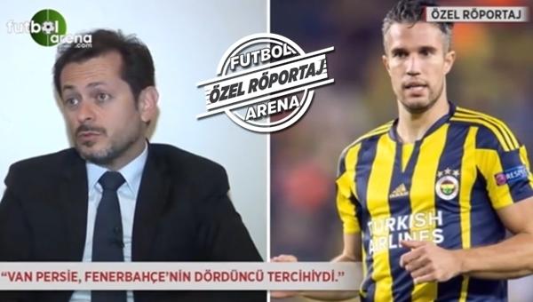 'Van Persie, Fenerbahçe'nin 4. tercihiydi'