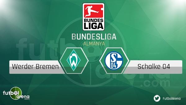 Werder Bremen Schalke maçı saat kaçta, hangi kanalda?