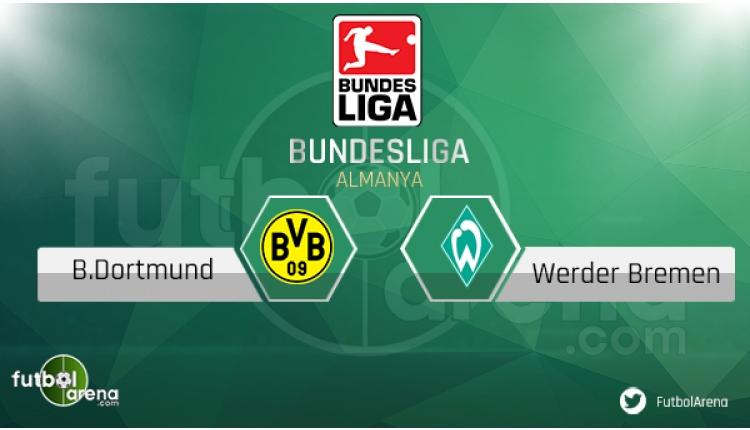 Dortmund - Werder Bremen saat kaçta, hangi kanalda? (CANLI)