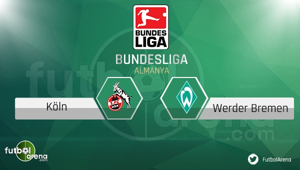 Köln - Werder Bremen maçı saat kaçta, hangi kanalda? (CANLI İZLE)