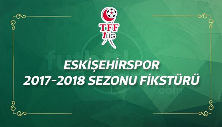 Eskişehirspor'un 2017-2018 sezonu fikstürü - Eskişehirspor'un maçları