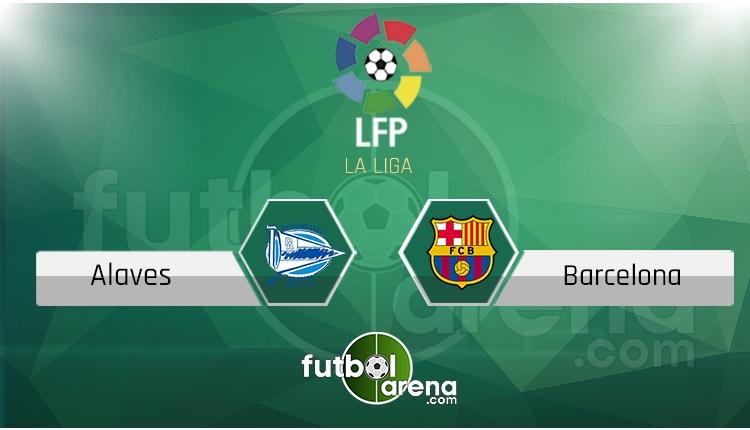 Alaves - Barcelona canlı skor, maç sonucu - Maç hangi kanalda?