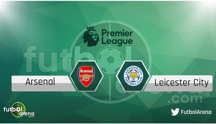 Arsenal - Leicester City maçı saat kaçta, hangi kanalda?