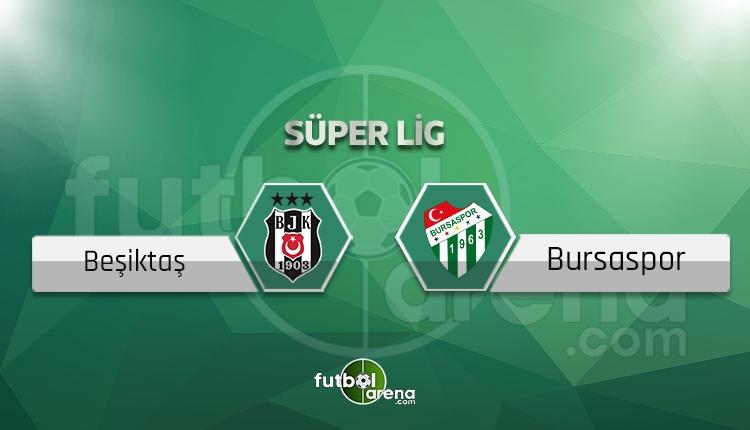 Beşiktaş Bursaspor canlı skor, maç sonucu - Maç hangi kanalda?