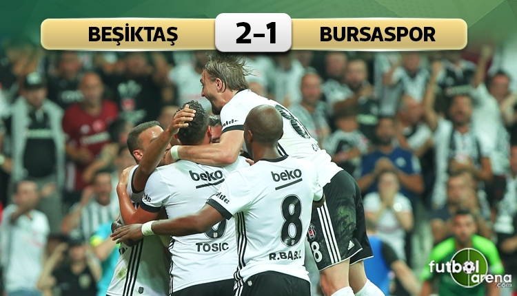 Beşiktaş 2-1 Bursaspor maç özeti ve golleri (İZLE)