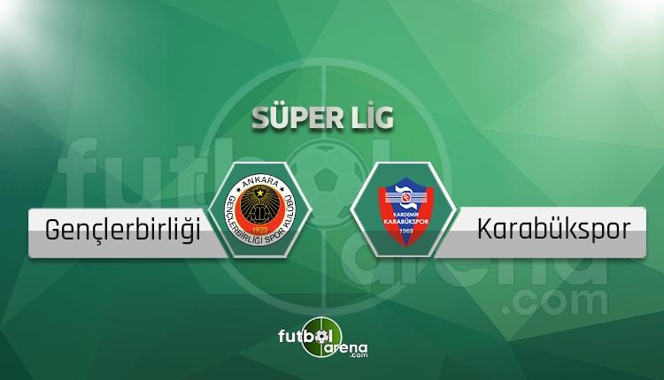 Gençlerbirliği Karabükspor maçı saat kaçta, hangi kanalda? Eksikler ve cezalılar