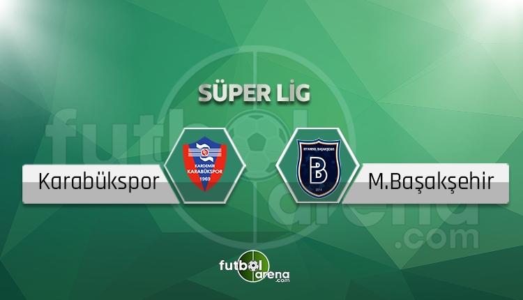 Karabükspor Başakşehir maçı saat kaçta, hangi kanalda? Eksikler ve cezalılar (Canlı)