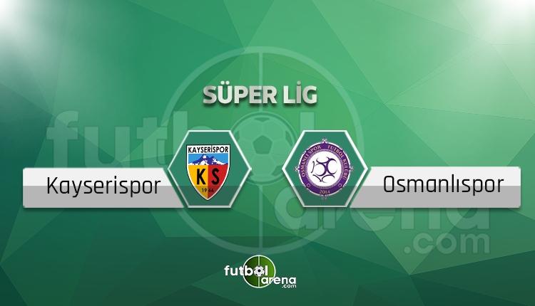 Kayserispor Osmanlı canlı skor, maç sonucu - Maç hangi kanalda?