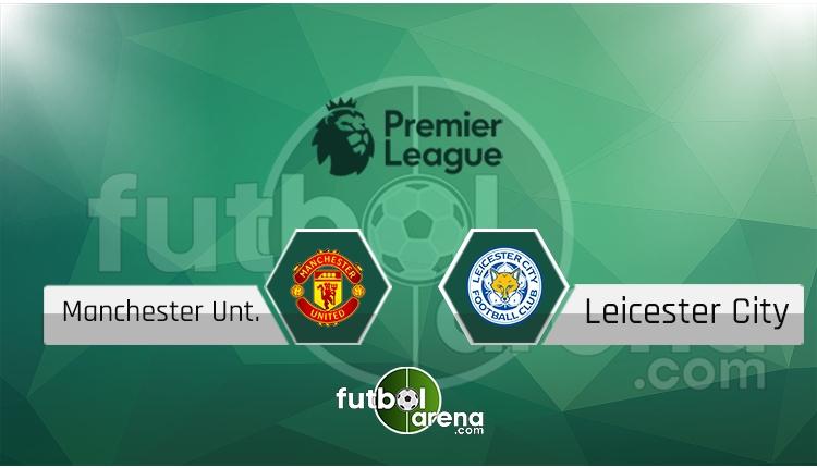 Manchester United Leicester City canlı skor, maç sonucu - Maç hangi kanalda?