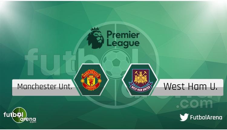 Manchester United - West Ham maçı saat kaçta, hangi kanalda? Şifresiz izle