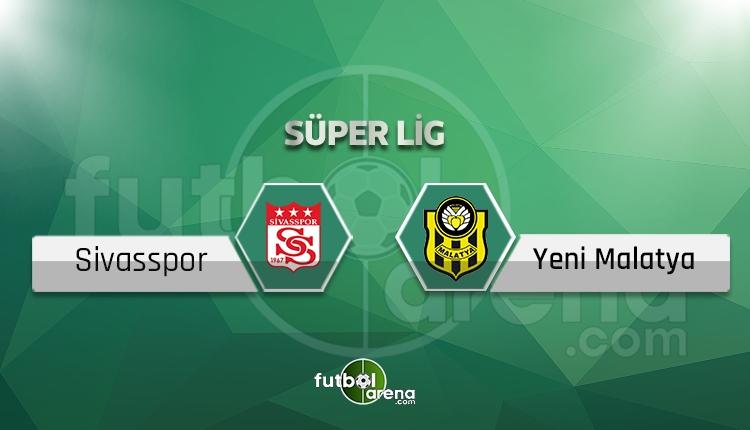 Sivasspor Yeni Malatyaspor eksik, cezalı - (Canlı skor)