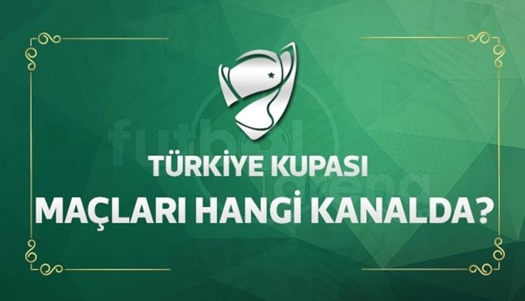 Türkiye Kupası maçları hangi kanaldan yayınlanacak?