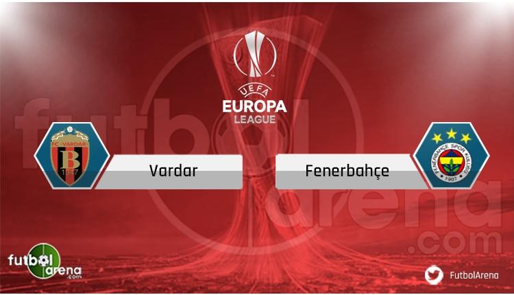 Vardar - Fenerbahçe maçı hangi kanalda?