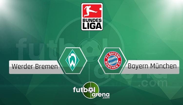 Werder Bremen Bayern Münih canlı skor, maç sonucu - Maç hangi kanalda?