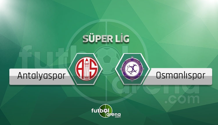 Antalyaspor Osmanlıspor canlı skor, maç sonucu - Maç hangi kanalda?