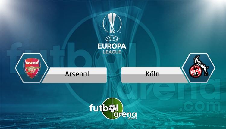 Arsenal Köln canlı skor, maç sonucu - Maç hangi kanalda?