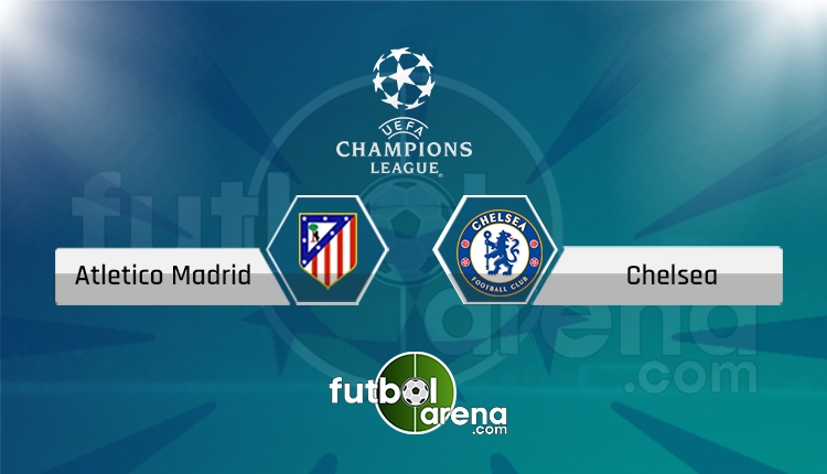 Atletico Madrid Chelsea canlı skor, maç sonucu - Maç hangi kanalda?