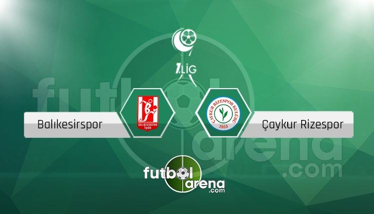 Balıkesirspor Çaykur Rizespor canlı skor, maç sonucu - Maç hangi kanalda?