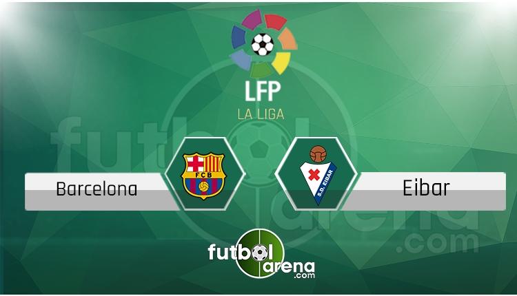 Barcelona Eibar canlı skor, maç sonucu - Maç hangi kanalda?