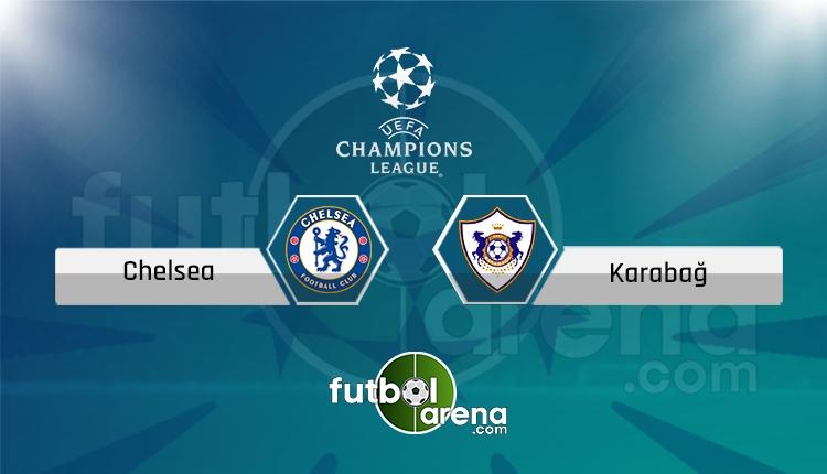 Chelsea - Karabağ canlı skor, maç sonucu - Maç hangi kanalda?