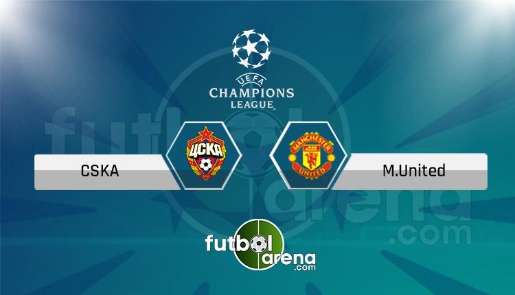CSKA Moskova - Manchester United canlı skor, maç sonucu - Maç hangi kanalda?