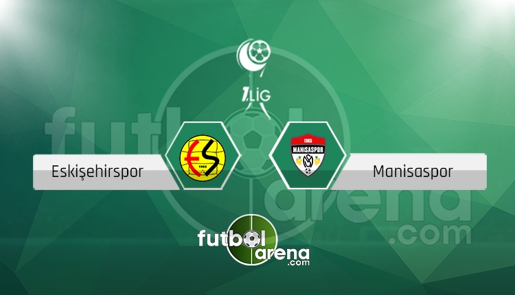 Eskişehirspor Manisaspor canlı skor, maç sonucu - Maç hangi kanalda?