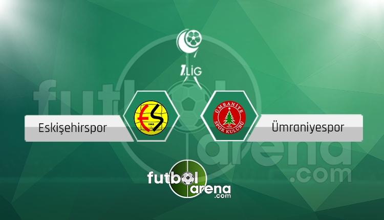 Eskişehirspor Ümraniyespor canlı skor, maç sonucu - Maç hangi kanalda?