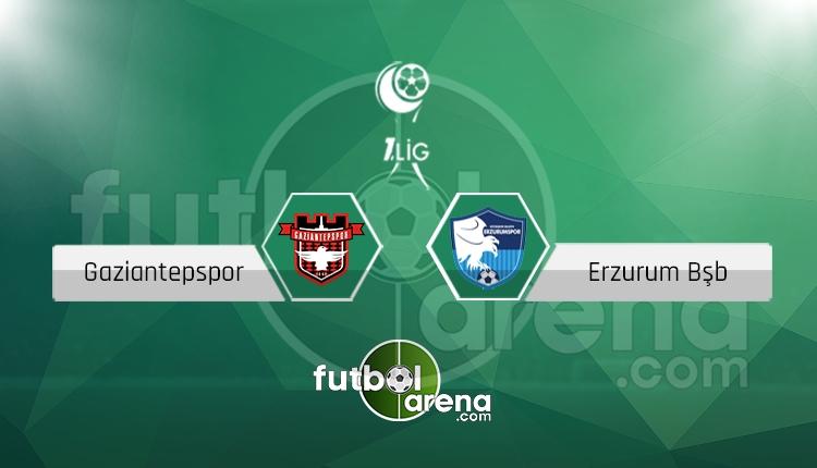 Gaziantepspor Erzurum BŞB canlı skor, maç sonucu - Maç hangi kanalda?