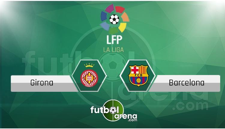 Girona - Barcelona canlı skor, maç sonucu - Maç hangi kanalda?