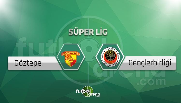Göztepe - Gençlerbirliği canlı skor, maç sonucu - Maç hangi kanalda?