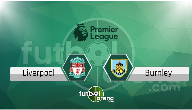 Liverpool - Burnley canlı skor, maç sonucu - Maç hangi kanalda?