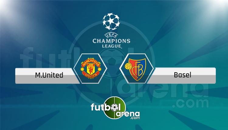 Manchester United - Basel canlı skor, maç sonucu - Maç hangi kanalda?