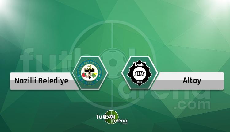 Nazilli Belediyespor - Altay canlı skor, maç sonucu, şifresiz naklen İZLE