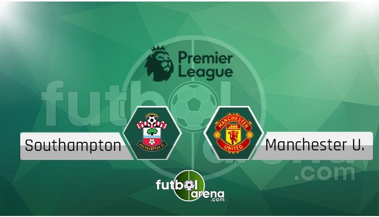 Southampton - Manchester United canlı skor, maç sonucu - Maç hangi kanalda?
