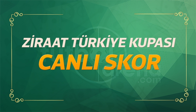 Türkiye Kupası canlı skor, maç sonuçları