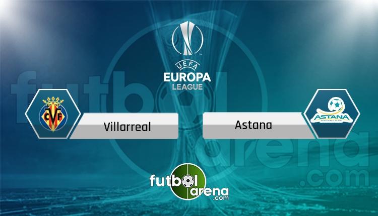 Villarreal Astana canlı skor, maç sonucu - Maç hangi kanalda?