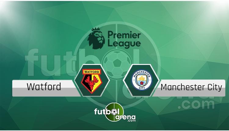 Watford - Manchester City canlı skor, maç sonucu - Maç hangi kanalda?