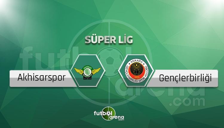 Akhisarspor - Gençlerbirliği canlı skor, maç sonucu - Maç hangi kanalda?