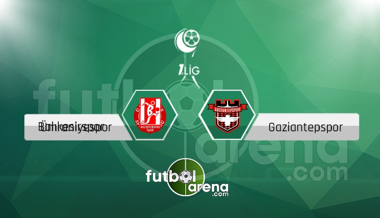 Balıkesirspor Gaziantepspor canlı skor, maç sonucu - Maç hangi kanalda?