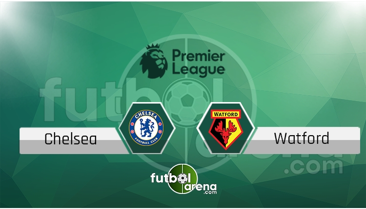 Chelsea Watford canlı skor, maç sonucu - Maç hangi kanalda?