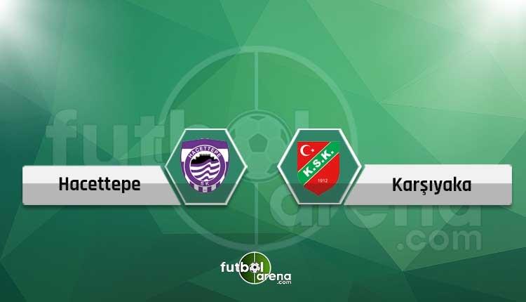 Hacettepe - Karşıyaka canlı skor, maç sonucu - Maç hangi kanalda?