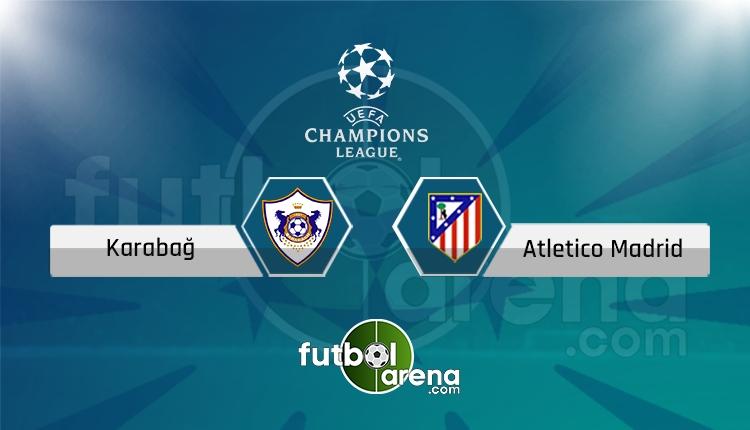 Karabağ Atletico Madrid canlı skor, maç sonucu - Maç hangi kanalda?