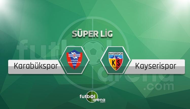 Karabükspor - Kayserispor canlı skor, maç sonucu - Maç hangi kanalda?