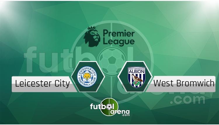 Leicester City West Brom canlı skor, maç sonucu - Maç hangi kanalda?